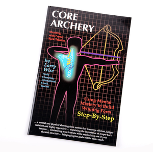 Core Archery by Larry Wise